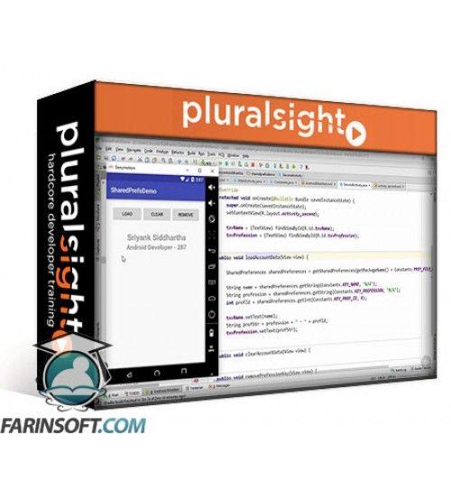 آموزش PluralSight Android Fundamentals: SharedPreferences