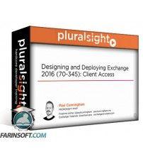 آموزش PluralSight Designing/Deploying Exchange 2016 (70-345): Client Access