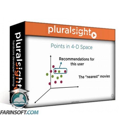 آموزش PluralSight How to Think About Machine Learning Algorithms