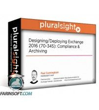 دانلود آموزش PluralSight Designing/Deploying Exchange 2016 (70-345): Compliance & Archiving