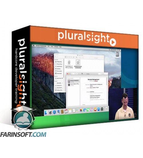 آموزش PluralSight Apple Certified Technical Coordinator 10.11: Managing Devices with Configuration Profiles