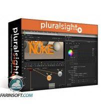 آموزش PluralSight Introduction to 3D in NUKE 10