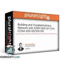 آموزش PluralSight Building and Troubleshooting a Network with ICND1 Skills for Cisco CCNA 200-125/100-105