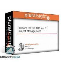 دانلود آموزش PluralSight Prepare for the ARE Vol. 2: Project Management