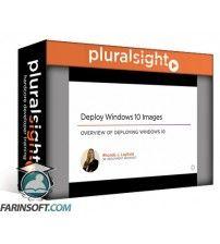 دانلود آموزش PluralSight Deploy Windows 10 Images