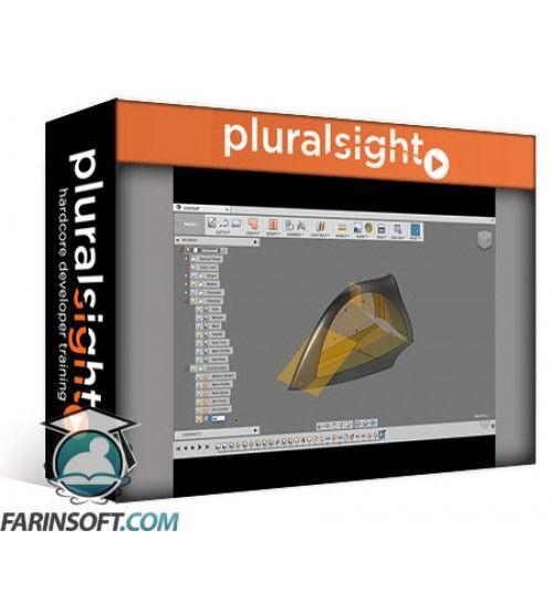 آموزش PluralSight Advanced Fusion 360 – Solid and Surface Hybrid Modeling