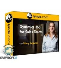آموزش Lynda Dynamics 365 for Sales Teams