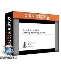 دانلود آموزش PluralSight SharePoint at Work: Creating and Using Surveys