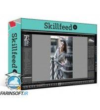 آموزش SkillFeed Complete post processing workflow Lightroom & Photoshop