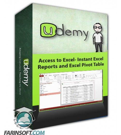 آموزش Udemy Access to Excel- Instant Excel Reports and Excel Pivot Table