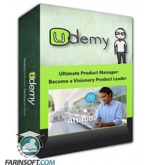آموزش Udemy Ultimate Product Manager: Become a Visionary Product Leader