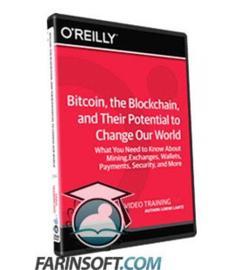 آموزش InfiniteSkills Bitcoin, the Blockchain, and Their Potential to Change Our World Training Video