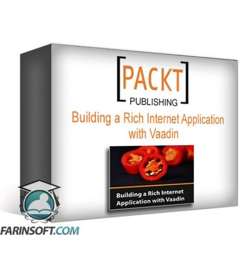آموزش PacktPub Building a Rich Internet Application with Vaadin