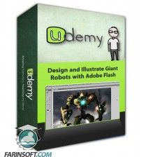 آموزش Udemy Design and Illustrate Giant Robots with Adobe Flash