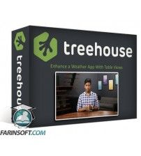 دانلود آموزش TeamTreeHouse Enhance a Weather App With Table Views