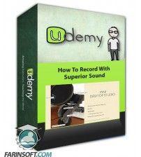 دانلود آموزش Udemy How To Record With Superior Sound