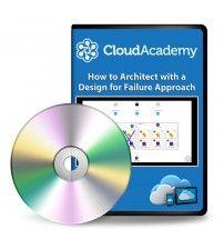 آموزش Cloud Academy How to Architect with a Design for Failure Approach