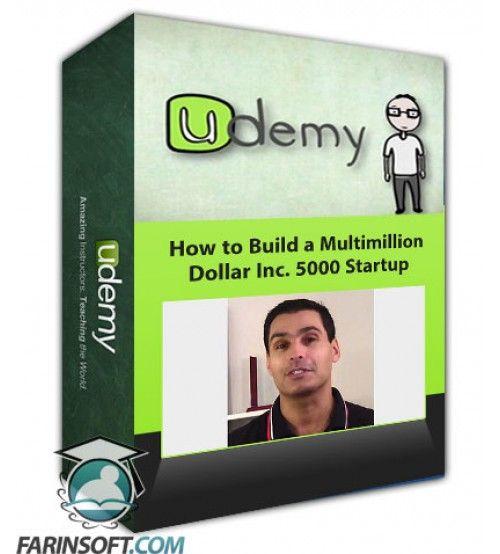 آموزش Udemy How to Build a Multimillion Dollar Inc. 5000 Startup