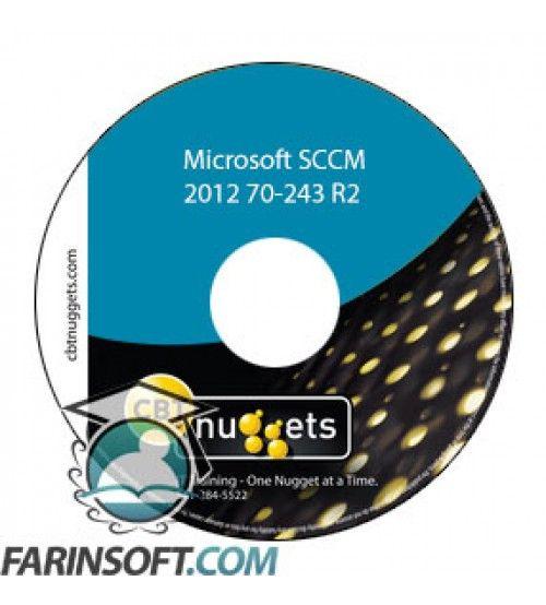 دانلود آموزش CBT Nuggets Microsoft SCCM 2012 70-243 R2