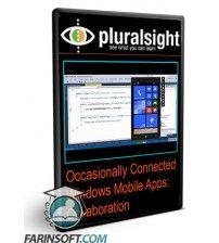 دانلود آموزش PluralSight Occasionally Connected Windows Mobile Apps: Collaboration