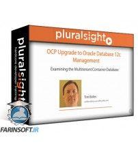 دانلود آموزش PluralSight OCP Upgrade to Oracle Database 12c Management