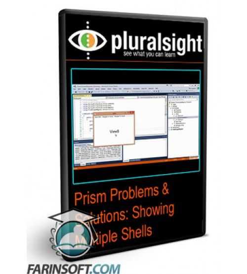 آموزش PluralSight Prism Problems & Solutions: Showing Multiple Shells