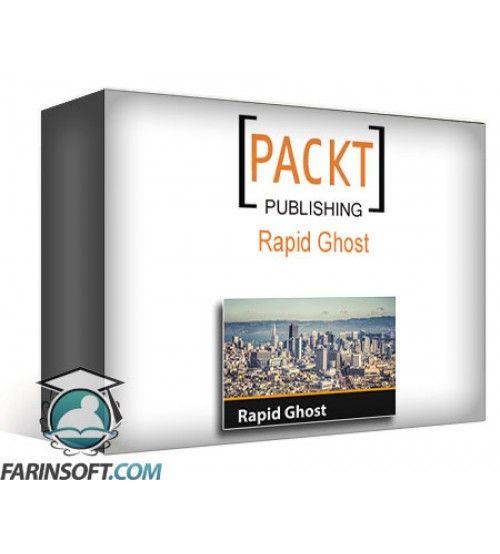 آموزش PacktPub Rapid Ghost