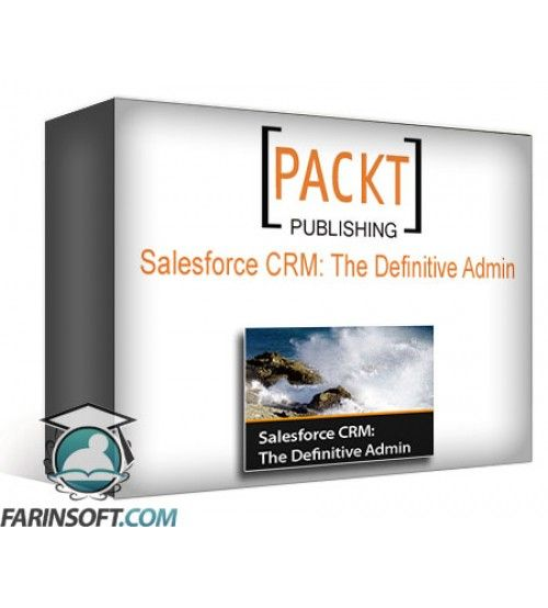 آموزش PacktPub Salesforce CRM: The Definitive Admin