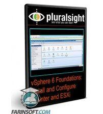 آموزش PluralSight vSphere 6 Foundations: Install and Configure vCenter and ESXi